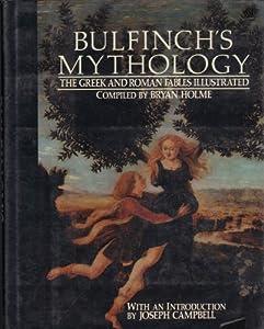 Bulfinch's Mythology: The Greek and Roman Fables