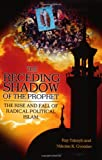 The Receding Shadow of the Prophet: The Rise and Fall of Radical Political Islam