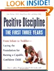 Positive Discipline: The First Three Years-Laying the Foundation for Raising a Capable, Confident Child