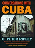 img - for Conversations with Cuba by Ripley, C. Peter (1999) Hardcover book / textbook / text book