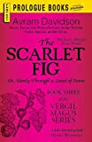 The Scarlet Fig: Or, Slowly Through a Land of Stone (Book Three of the Vergil Magus Series) by Avram Davidson