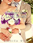 Romance: Christian Romance: A Christi...