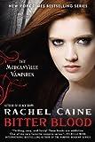 Bitter Blood: The Morganville Vampires