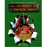 Les hommes sur le territoire franais Cycle 3par Maryse Clary