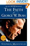 The Faith Of George W. Bush: Bush's s...