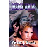 Deadly Wrong (Deadly Mystery #2) ~ Victor J. Banis