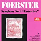 Foerster: Symphony No. 4 in C minor Easter Eve