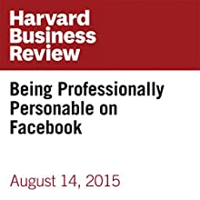 Being Professionally Personable on Facebook (       UNABRIDGED) by Alexandra Samuel Narrated by Fleet Cooper