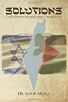 Solutions: The Palestinian-Israeli Conflict Made Simple