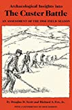 img - for Archaeological Insights into the Custer Battle: An Assessment of the 1984 Field Season book / textbook / text book