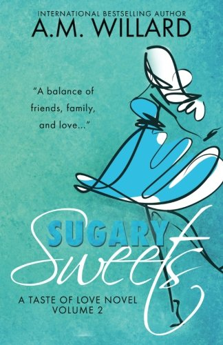 Sugary Sweets (A Taste of Love Series) (Volume 2)