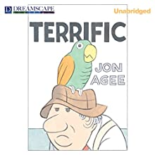 Terrific (       UNABRIDGED) by Jon Agee Narrated by Kirby Heyborne