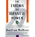 The Enigma of Japanese Power - People and Politics in A Stateless Nation (0333529472) by Karel Van Wolferen