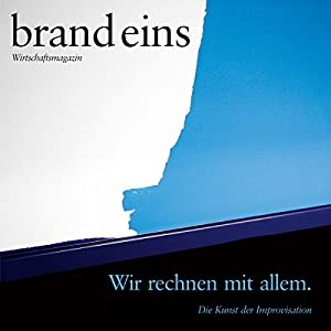 brand eins audio: Improvisation Hörbuch