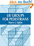 Lie Groups for Pedestrians (Dover Boo...