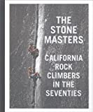 img - for The Stonemasters: California Rock Climbers in the Seventies book / textbook / text book