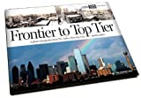img - for Frontier to Top Tier: A Photo Retrospective from the Dallas Morning News and its Readers book / textbook / text book