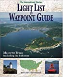 img - for International Marine Light List and Waypoint Guide (The): Maine to Texas Including the Bahamas by Kettlewell, John J., Kettlewell, Leslie (1996) Paperback book / textbook / text book