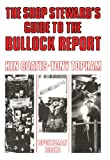 Shop Steward's Guide to the Bullock Report (0851241859) by Coates, Ken