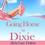 Going Home to Dixie | Alicia Lane Dutton