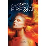 The Chronicles of Fire and Ice : Book One in The Legend of the Archangel