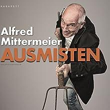 Ausmisten Rede von Alfred Mittermeier Gesprochen von: Alfred Mittermeier