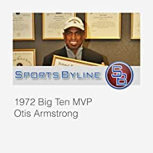 College Football Hall of Famers: Otis Armstrong Interview  by Ron Barr Narrated by Ron Barr, Otis Armstrong