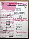 The Sounds of Drawbars - with lots of Music to Play - All about the Hammond Organ Drawbars - Porter Heaps Music Series No. 1