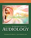 img - for Introduction to Audiology, Enhanced Pearson eText -- Access Card (12th Edition) book / textbook / text book
