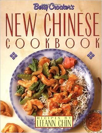 Betty Crocker's New Chinese Cookbook: Recipes by Leeann Chin written by Betty Crocker