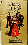 img - for Anne de Cleves, a novel by Julia Hamilton. the wives of Henry VIII book / textbook / text book