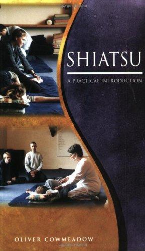 Shiatsu: A Practical Introduction, Oliver Cowmeadow