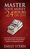 Master your money 24 hours or less: financial planning,save money,how to save money, how to master your money, financial help, make money, save money