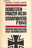 img - for SCH TZENPANZER HS30 STARFIGHTER F-104G -- - Oder wie man unseren Staat zugrunde richtet book / textbook / text book