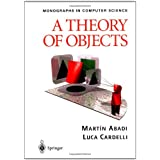 A Theory of Objects (Monographs in Computer Science) ~ Mart�n Abadi