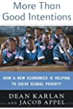 More Than Good Intentions: How a New Economics is Helping to Solve Global Poverty [First Printing]