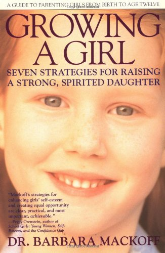 Growing A Girl: Seven Strategies For Raising A Strong, Spirited Daughter front-936207