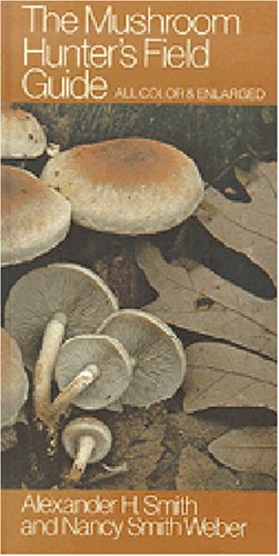 The Mushroom Hunter's Field Guide