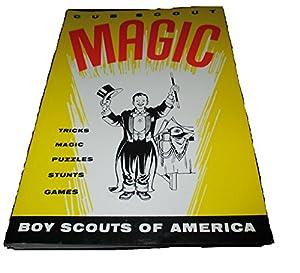 Cub Scout Magic: Tricks Magic Puzzles Stunts Games