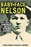 img - for Baby Face Nelson( Portrait of a Public Enemy)[BABY FACE NELSON][Hardcover] book / textbook / text book