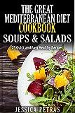 The Great Mediterranean Diet Cookbook: Soups & Salads