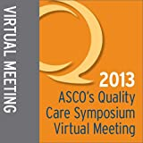 2013 Quality Care Symposium Virtual Meeting