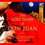 The Lost Diary of Don Juan: A Novel | Douglas Carlton Abrams