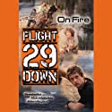 On Fire: Flight 29 Down #6 (       UNABRIDGED) by Stan Rogow, D. J. MacHale Narrated by Joshua Swanson