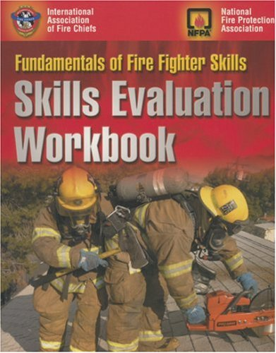 Fire Fighter 1 & 2 Skill Evaluation Workbook (Exam Prep (Jones & Bartlett Publishers)) - Not Avail - 0763742597 - ISBN:0763742597