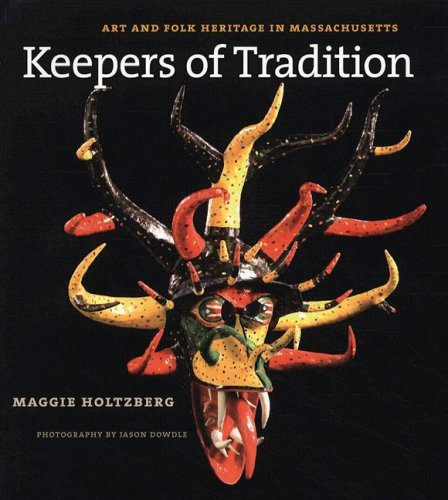 Keepers of Tradition: Art and Folk Heritage in Massachusetts