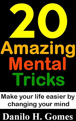 20-amazing-mental-tricks-make-your-life-easier-by-changing-your-mind
