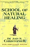 School of Natural Healing (1879436019) by Christopher, John R.