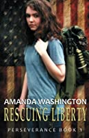 Rescuing Liberty (Perseverance) (Volume 1)