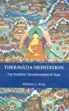 Theravada Meditation: Buddhist Transformation of Yoga